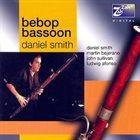 DANIEL SMITH Bebop Bassoon album cover