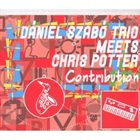 DANIEL SZABO Daniel Szabo Trio meets Chris Potter: Contributions album cover