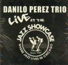 DANILO PÉREZ Live at the Jazz Showcase album cover