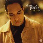 DANILO PÉREZ ...Till Then album cover