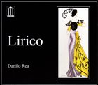 DANILO REA / DOCTOR 3 Lirico album cover