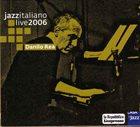 DANILO REA / DOCTOR 3 Jazzitaliano Live 2006 album cover