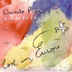 DANILO REA Piano Solo - Lost in Europe album cover