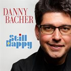 DANNY BACHER Still Happy album cover