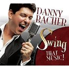 DANNY BACHER Swing That Music album cover