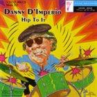 DANNY D'IMPERIO Hip to It album cover