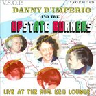DANNY D'IMPERIO Upstate Burners Live At The Rum Keg Lounge album cover