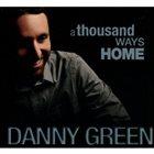 DANNY GREEN A Thousand Ways Home album cover