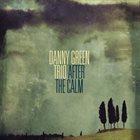 DANNY GREEN Danny Green Trio : After The Calm album cover