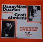 DANNY MOSS Danny Moss Quartet Featuring Geoff Simkins : Straighten Up and Flyright album cover
