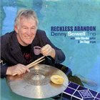 DANNY SEIWELL Denny Seiwell Trio : Reckless Abandon album cover