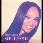 DARA TUCKER Soul Said Yes album cover