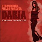 DARIA — Strawberry Fields Forever - Songs By The Beatles album cover