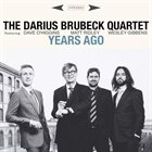 DARIUS BRUBECK The Darius Brubeck Quartet : Years Ago album cover
