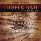 DARIUS BRUBECK Tugela Rail and Other Tracks album cover