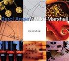 DAROL ANGER Darol Anger & Mike Marshall : Woodshop album cover