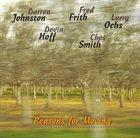 DARREN JOHNSTON Darren Johnston, Fred Frith, Larry Ochs : Reasons For Moving album cover