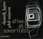 DAUNIK LAZRO Alive At Sonorités (with Phil Minton) album cover