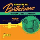 DAVE BARTHOLOMEW Jump Children! Imperial Singles Plus 1950-1962 album cover