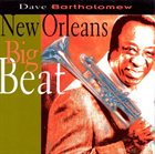 DAVE BARTHOLOMEW New Orleans Big Beat album cover