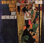 DAVE BARTHOLOMEW New Orleans House Party album cover