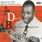 DAVE BARTHOLOMEW The Spirit of New Orleans: The Genius of Dave Bartholomew album cover