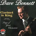 DAVE BENNETT Clarinet Is King album cover
