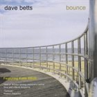 DAVE BETTS Bounce album cover