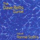DAVE BETTS Live at Ronnie Scott's album cover