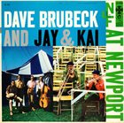 DAVE BRUBECK At Newport (with Jay & Kai) album cover