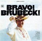 DAVE BRUBECK Bravo!Brubeck! album cover