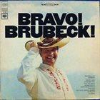 DAVE BRUBECK The Dave Brubeck Quartet : Bravo! Brubeck! album cover