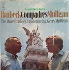 DAVE BRUBECK The Dave Brubeck Trio Featuring Gerry Mulligan : Compadres album cover