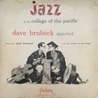 DAVE BRUBECK Dave Brubeck Quartet Featuring Paul Desmond : Jazz At The College Of The Pacific album cover