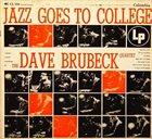 DAVE BRUBECK The Dave Brubeck Quartet : Jazz Goes To College album cover