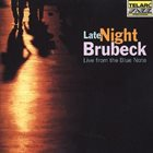 DAVE BRUBECK Late Night Brubeck - Live From the Blue Note album cover
