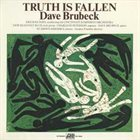 DAVE BRUBECK Truth Is Fallen album cover