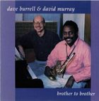 DAVE BURRELL Brother to Brother (with David Murray) album cover