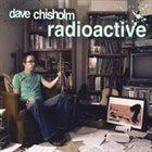 DAVE CHISHOLM Radioactive album cover