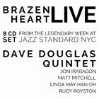 DAVE DOUGLAS Brazen Heart Live At Jazz Standard album cover