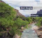 DAVE DOUGLAS Dave Douglas Sextet : Pathways album cover