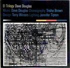 DAVE DOUGLAS El Trilogy album cover