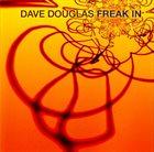 DAVE DOUGLAS Freak In album cover