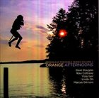DAVE DOUGLAS Greenleaf Portable Series Volume 2: Orange Afternoons album cover