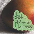 DAVE DOUGLAS Greenleaf Portable Series Volume 3: Bad Mango album cover