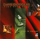 DAVE DOUGLAS Live in Europe album cover