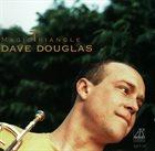 DAVE DOUGLAS Magic Triangle album cover
