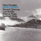 DAVE DOUGLAS Dave Douglas Brass Ecstasy : Spirit Moves album cover