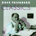 DAVE FRISHBERG Classics album cover