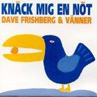 DAVE FRISHBERG Knack Mig En Not album cover